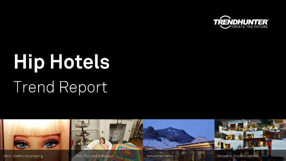 Hip Hotels Trend Report Research