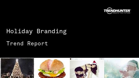 Holiday Branding Trend Report and Holiday Branding Market Research