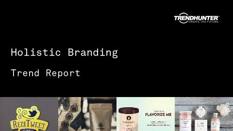 Holistic Branding Trend Report and Holistic Branding Market Research