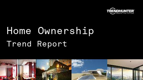 Home Ownership Trend Report and Home Ownership Market Research
