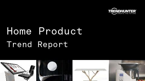 Home Product Trend Report and Home Product Market Research