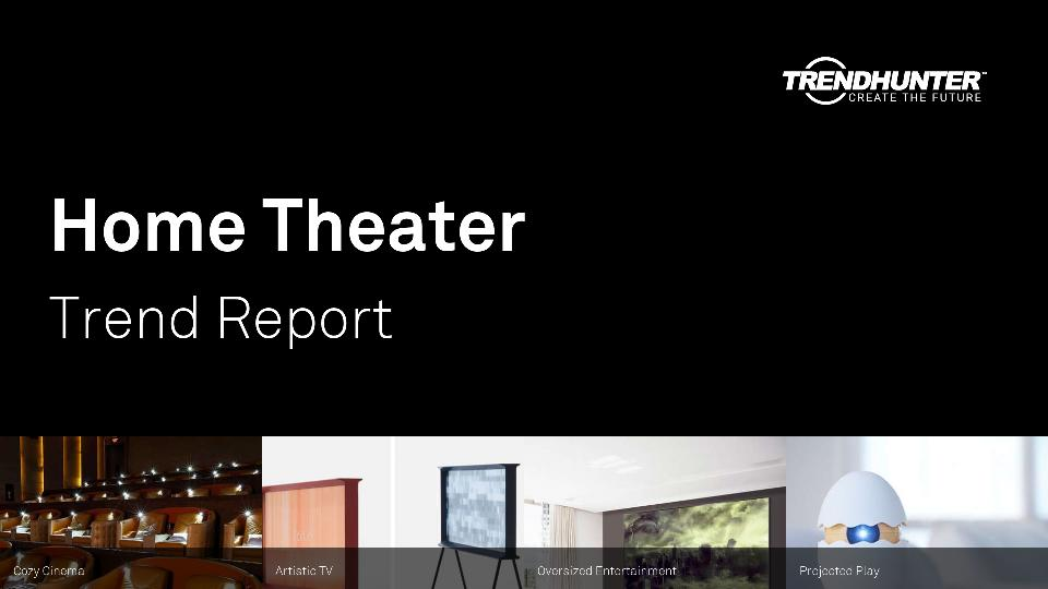 Home Theater Trend Report Research