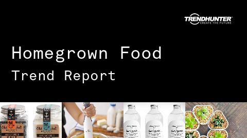 Homegrown Food Trend Report and Homegrown Food Market Research