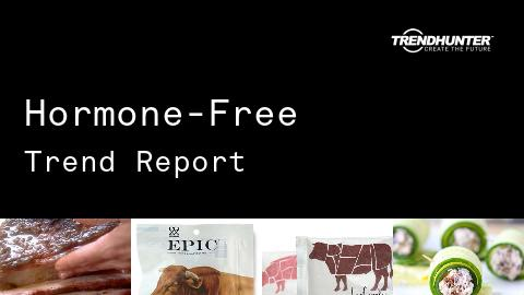 Hormone-Free Trend Report and Hormone-Free Market Research