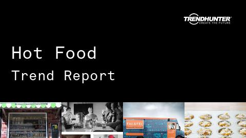 Hot Food Trend Report and Hot Food Market Research