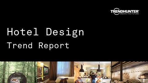 Hotel Design Trend Report and Hotel Design Market Research