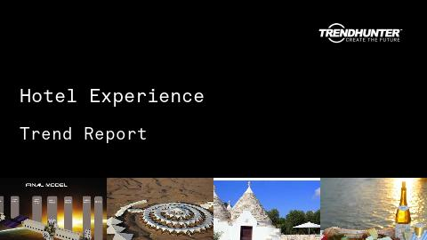 Hotel Experience Trend Report and Hotel Experience Market Research