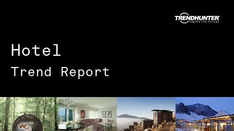 Hotel Trend Report and Hotel Market Research