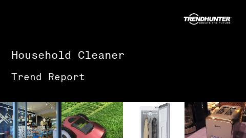 Household Cleaner Trend Report and Household Cleaner Market Research
