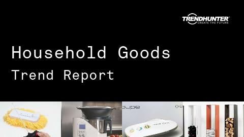 Household Goods Trend Report and Household Goods Market Research
