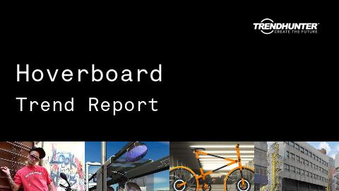Hoverboard Trend Report and Hoverboard Market Research