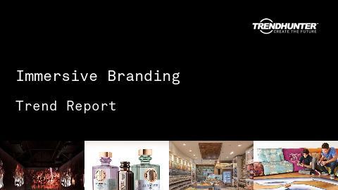 Immersive Branding Trend Report and Immersive Branding Market Research