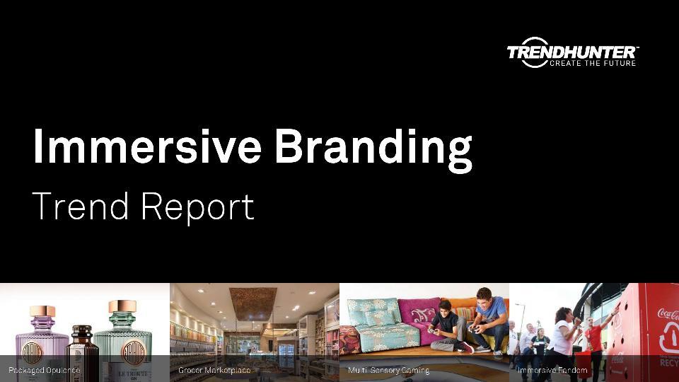 Immersive Branding Trend Report Research