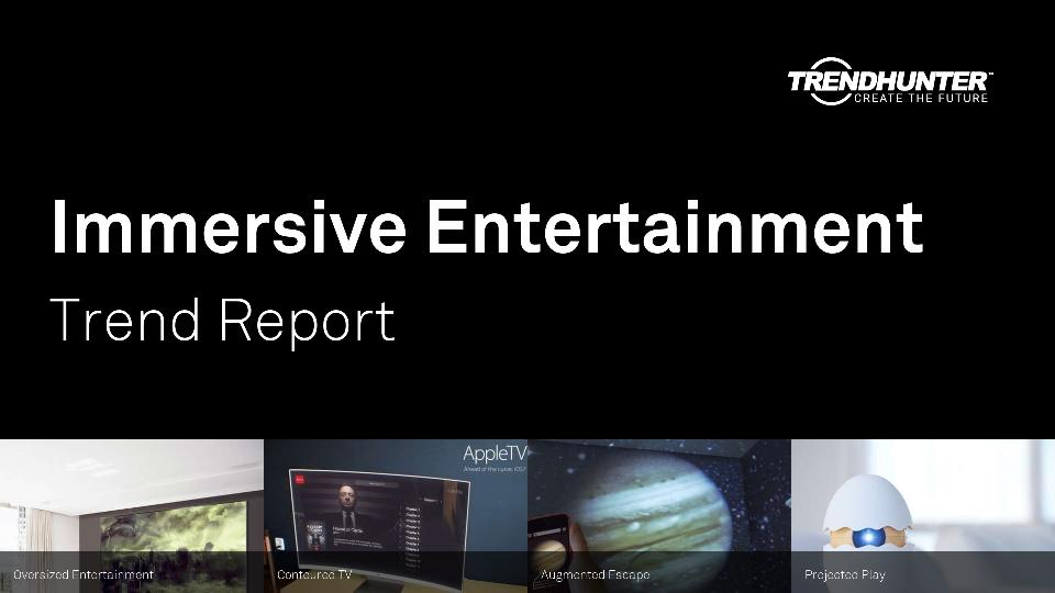 Immersive Entertainment Trend Report Research