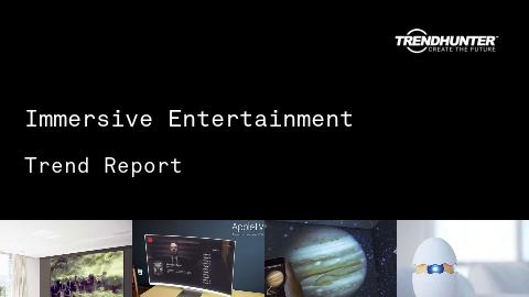 Immersive Entertainment Trend Report and Immersive Entertainment Market Research