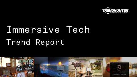 Immersive Tech Trend Report and Immersive Tech Market Research