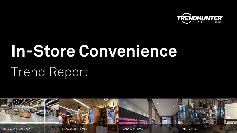 In-Store Convenience Trend Report Research