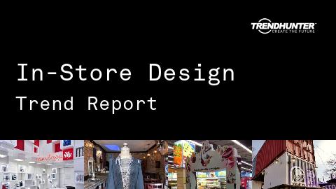 In-Store Design Trend Report and In-Store Design Market Research