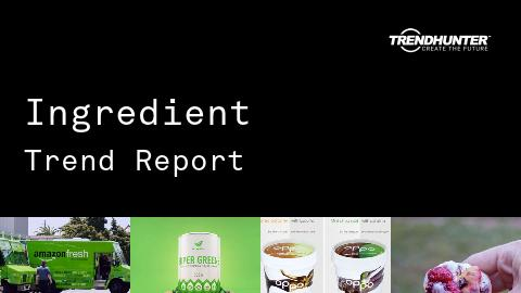 Ingredient Trend Report and Ingredient Market Research