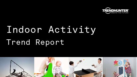 Indoor Activity Trend Report and Indoor Activity Market Research