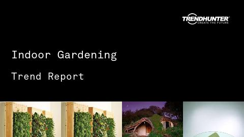 Indoor Gardening Trend Report and Indoor Gardening Market Research