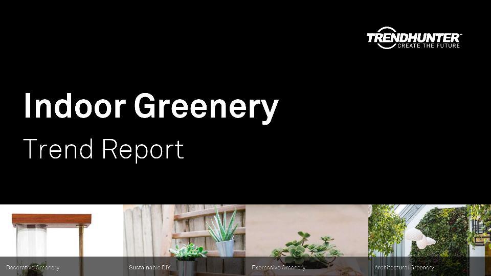 Indoor Greenery Trend Report Research