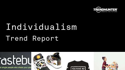 Individualism Trend Report and Individualism Market Research
