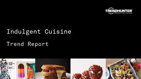 Indulgent Cuisine Trend Report and Indulgent Cuisine Market Research