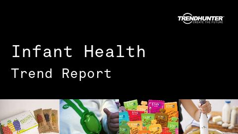 Infant Health Trend Report and Infant Health Market Research