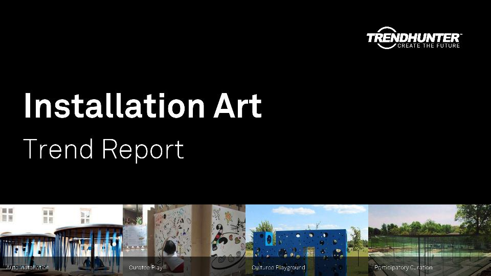 Installation Art Trend Report Research