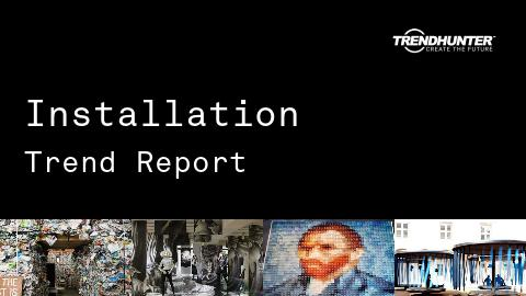 Installation Trend Report and Installation Market Research