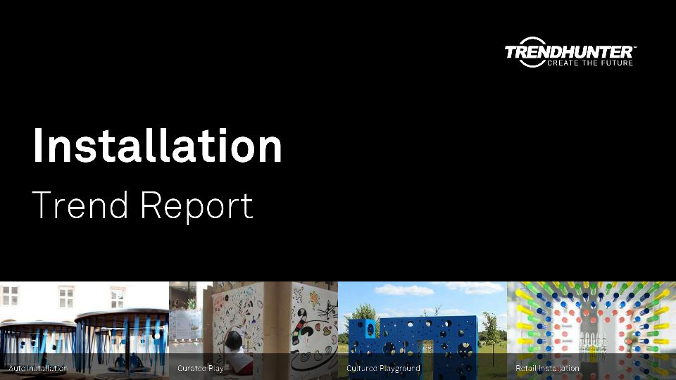 Installation Trend Report Research