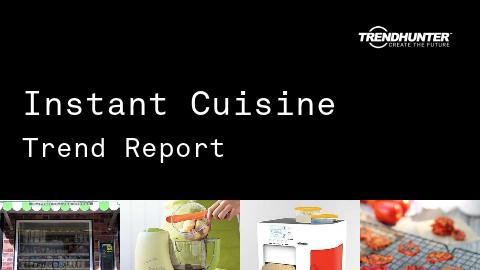 Instant Cuisine Trend Report and Instant Cuisine Market Research