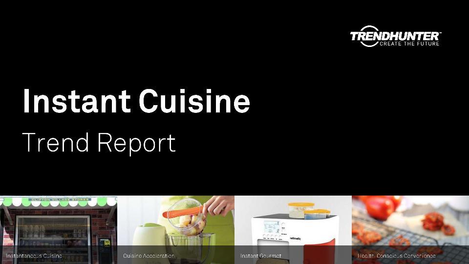 Instant Cuisine Trend Report Research
