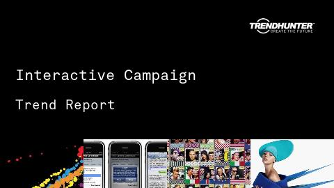 Interactive Campaign Trend Report and Interactive Campaign Market Research