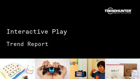 Interactive Play Trend Report and Interactive Play Market Research