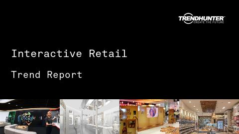 Interactive Retail Trend Report and Interactive Retail Market Research
