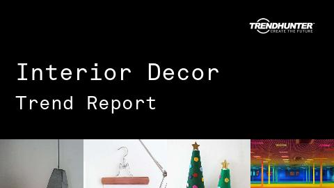 Interior Decor Trend Report and Interior Decor Market Research