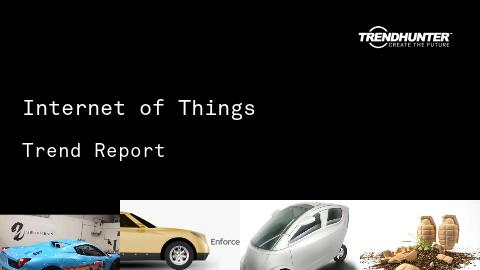 Internet of Things Trend Report and Internet of Things Market Research