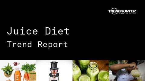 Juice Diet Trend Report and Juice Diet Market Research
