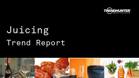 Juicing Trend Report and Juicing Market Research