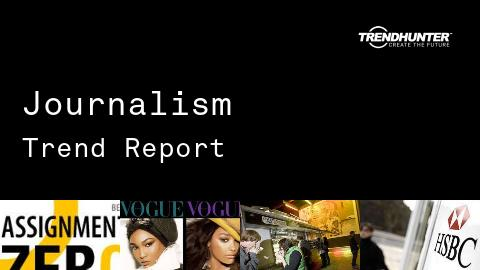 Journalism Trend Report and Journalism Market Research