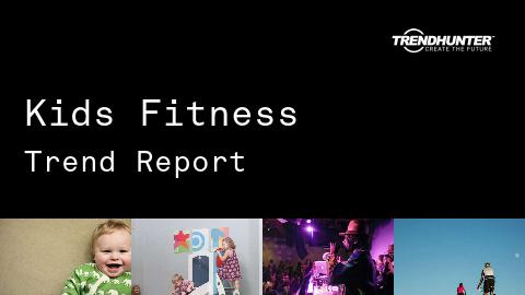 Kids Fitness Trend Report and Kids Fitness Market Research