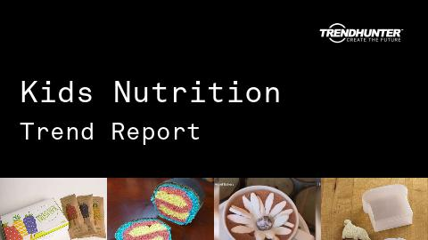 Kids Nutrition Trend Report and Kids Nutrition Market Research