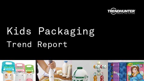 Kids Packaging Trend Report and Kids Packaging Market Research