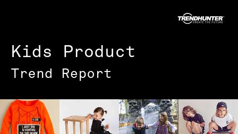 Kids Product Trend Report and Kids Product Market Research