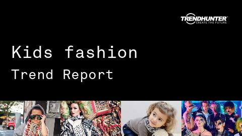 Kids fashion Trend Report and Kids fashion Market Research