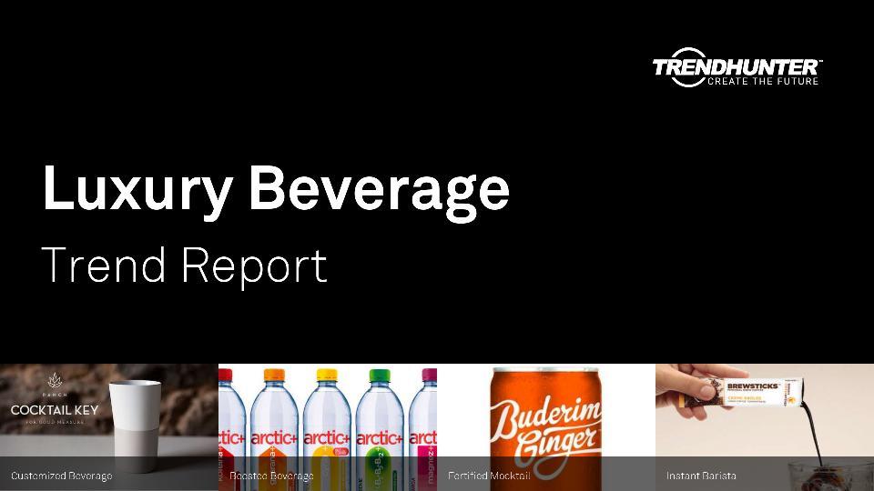 Luxury Beverage Trend Report Research