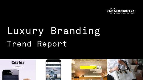 Luxury Branding Trend Report and Luxury Branding Market Research