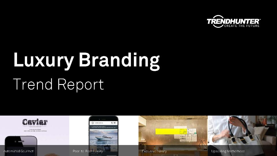 Luxury Branding Trend Report Research
